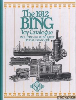 The 1912 Bing Toy Catalogue. Including 1912: Diverse auteurs