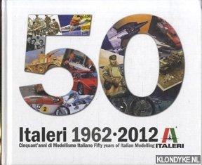 Italeri 1962 - 2012 Cinquant ''anni de: Ronchetti, Gabriele en