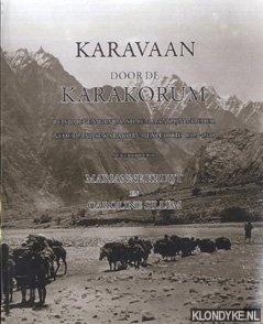 Karavaan door de Karakorum. Reisbrieven van J.A.Sillem: Kruijt, Marianne &