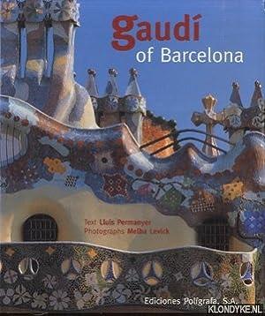 Gaudi of Barcelona: Permanyer, Lluis &