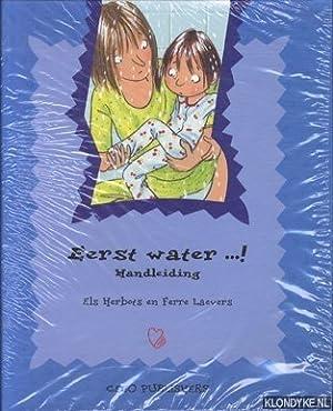Eerst water.! Handleiding: Herbots, Els &