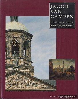 Jacob van Campen. Het klassieke ideaal in: Huisken, Jacobine &