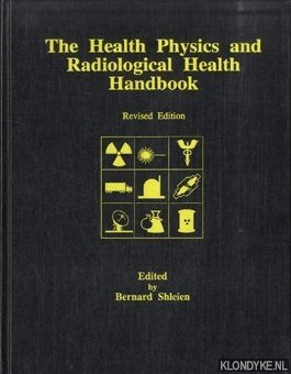 The Health Physics and Radiological Health Handbook: Shleien, Bernard