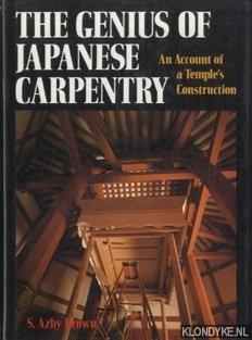 The Genius of Japanese Carpentry: An Account: Azby Brown, S.