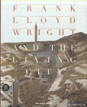 Frank Lloyd Wright and the Living City: Long, David ,.