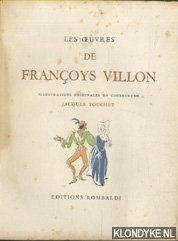 Les oeuvres de Françoys Villon. Illustrations originales: Villon, Françoys