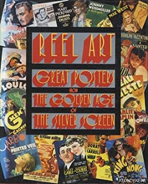 Reel Art. Great Posters from the Golden: Rebello, Stephen &