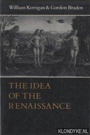 The Idea of the Renaissance: Kerrigan, William &