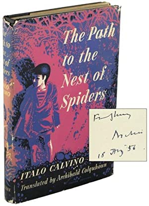 The Path to the Nest of Spiders [Inscribed by the Translator]: CALVINO, Italo