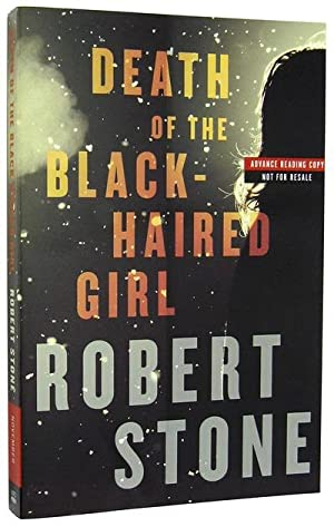 Death of the Black-Haired Girl: STONE, Robert