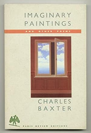 Imaginary Paintings and Other Poems: BAXTER, Charles