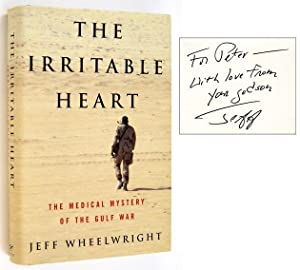The Irritable Heart. The Medical Mystery of the Gulf War [Inscribed to Peter Matthiessen]: ...