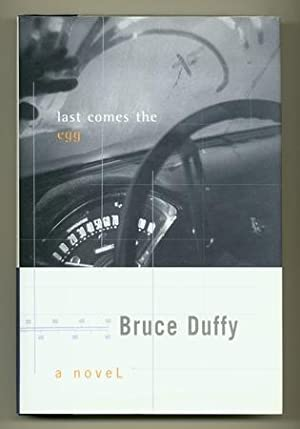 Last Comes the Egg: DUFFY, Bruce