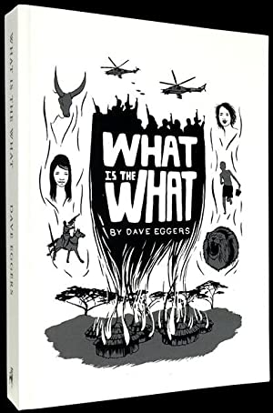 What is the What. The Autobiography of Valentino Achak Deng [Rare Advance Copy]: EGGERS, Dave