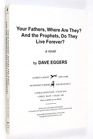 Your Fathers, Where Are They? And the Prophets, Do They Live Forever?: EGGERS, Dave