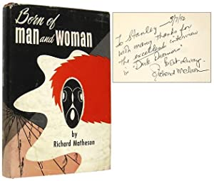 Born of Man and Woman [Inscribed Association Copy]: MATHESON, Richard