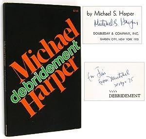Debridement [Inscribed Association Copy]: HARPER, Michael