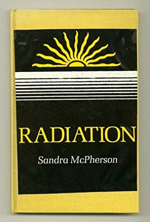 Radiation [Inscribed Association Copy]