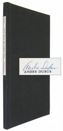 Land Where My Fathers Died: DUBUS, Andre