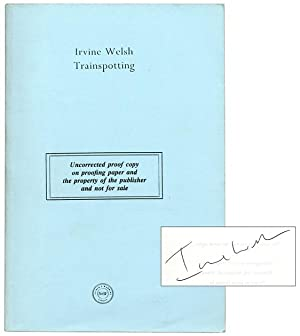 Trainspotting [Signed Uncorrected Proof Copy]: WELSH, Irvine