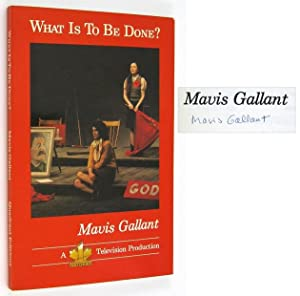 What Is To Be Done?: GALLANT, Mavis