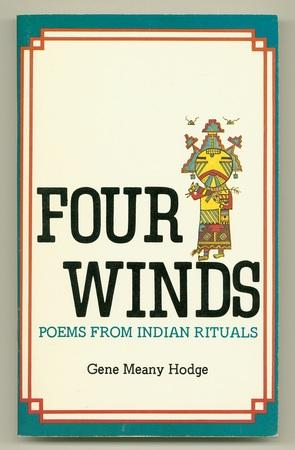 Four Winds. Poems from Indian Rituals: HODGE, Gene Meany, compiler)