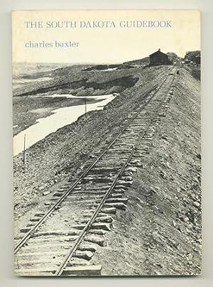 The South Dakota Guidebook: BAXTER, Charles