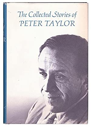 The Collected Stories of Peter Taylor [Review Copy]: TAYLOR, Peter