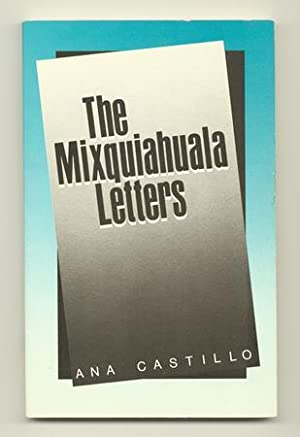 The Mixquiahuala Letters [Inscribed Association Copy]: CASTILLO, Ana