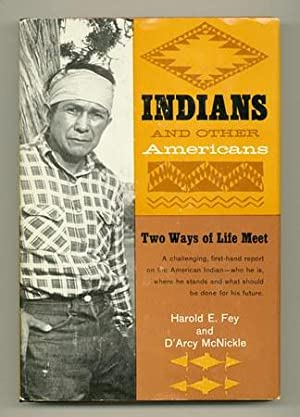 Indians and Other Americans [Inscribed Association Copy]: McNICKLE, D'Arcy and FEY, Harold E.