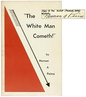 The White Man Cometh!: PEIRCE, Norman A.