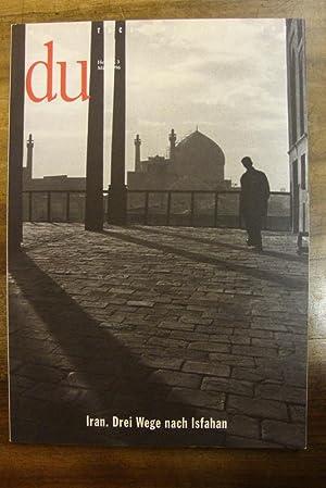 Iran. Drei Wege nach Isfahan.: Du. Die Zeitschrift der Kultur: