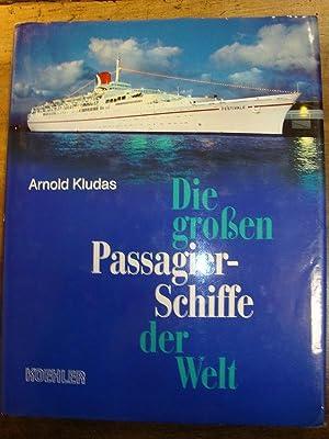 Die grossen Passagierschiffe der Welt.: Kludas, Arnold (Unter