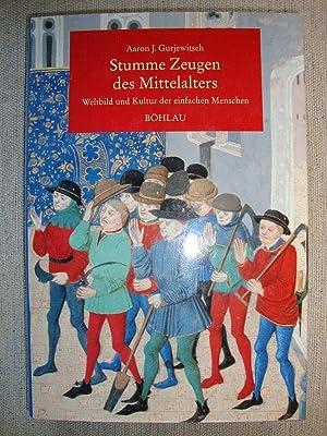 Stumme Zeugen des Mittelalters. Weltbild und Kultur: Gurjewitsch, Aaron J.: