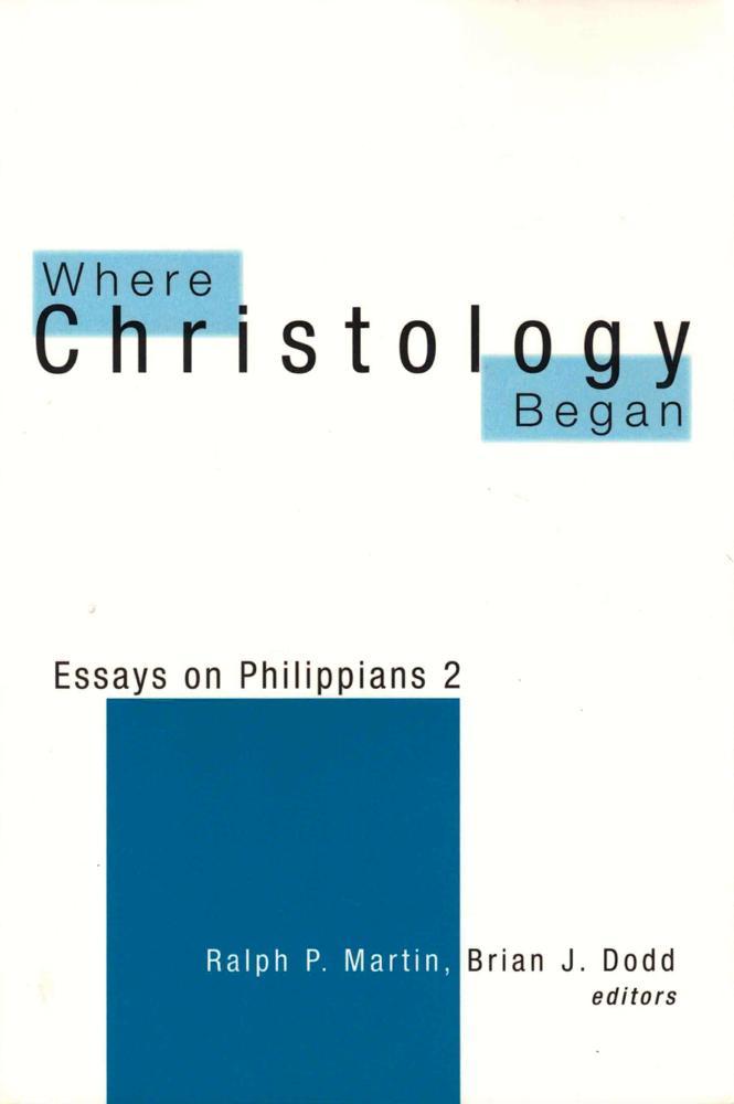 Where Christology Began: Essays on Philippians 2 - Ralph P. Martin and Brian J. Dodd