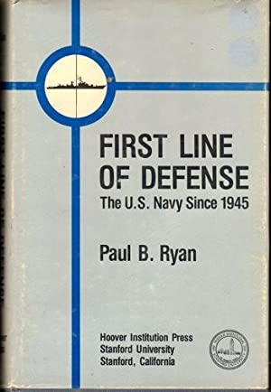 First Line of Defense: the U.S. Navy Since 1945