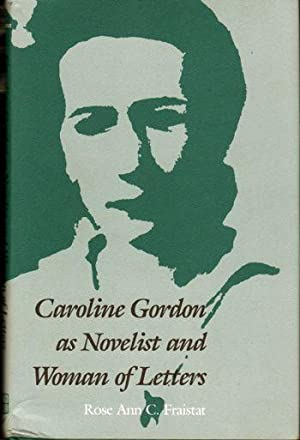 Caroline Gordon As Novelist and Woman of Letters (Southern Literary Studies)
