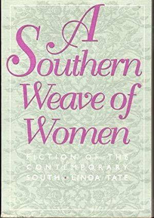A Southern Weave of Women: Fiction of the Contemporary South (Brown Thrasher Books)