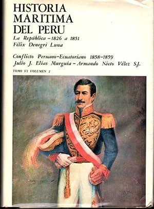 Historia Maritima Del Peru: La Republica 1826 a 1851; Conflict Peruano-Ecuatoriano 1858-1859 Tomo ...