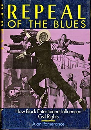 Repeal of the Blues: How Black Entertainers Influenced Civil Rights