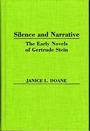 Silence and Narrative: The Early Novels of Gertrude Stein (Contributions in Women's Studies)