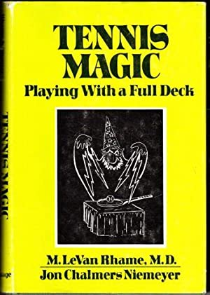 Tennis Magic: Playing With a Full Deck: Rhame, M. LeVan
