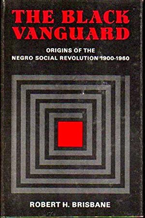 The Black Vanguard: Origins of the Negro social revolution, 1900-1960