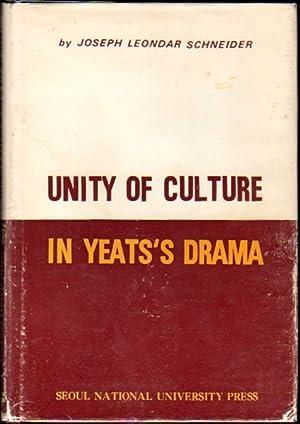 Unity of Culture in Yeats's Drama: Schneider, Joseph Leondar