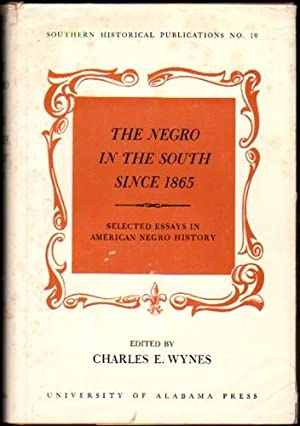 The Negro in the South Since 1865: Selected Essays in American Negro History
