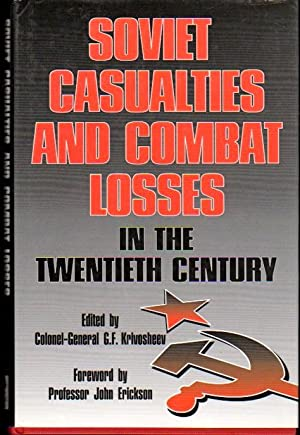 Soviet Casualties and Combat Losses in the: Krivosheev, Colonel-General G.F.