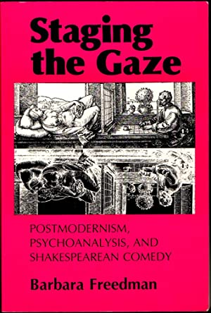 Staging the Gaze: Postmodernism, Psychoanalysis, and Shakespearean Comedy