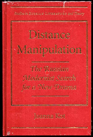Distance Manipulation: The Russian Modernist Search for: Kot, Joanna