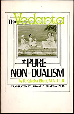 The Vedanta of Pure Non-Dualism: The Heritage: Bhatta, R. Kaladhara