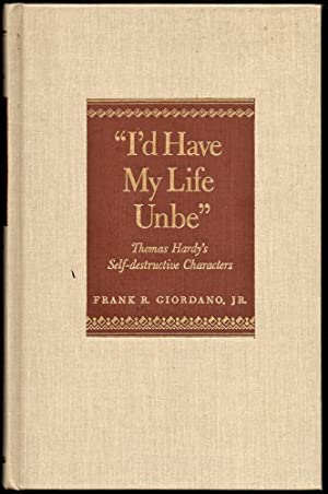 Id Have My Life Unbe: Thomas Hardy's Self Destructive Characters
